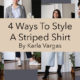 4 Ways To Style A Striped Shirt | HERMOSAZ